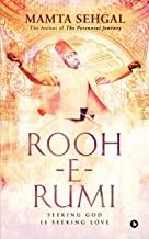 Rooh-e-Rumi:  Seeking God is Seeking Love