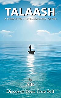 Talaash: A Search for the  True Meaning of Life