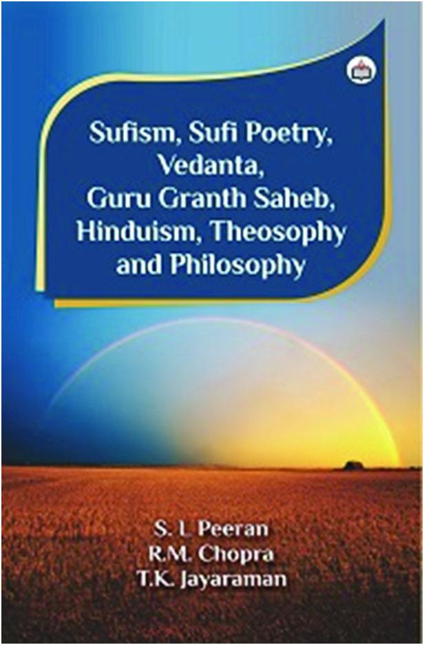 Sufism, Sufi Poetry, Vedanta,  Guru Granth Sahib, Hinduism,  Theosophy and Philosophy
